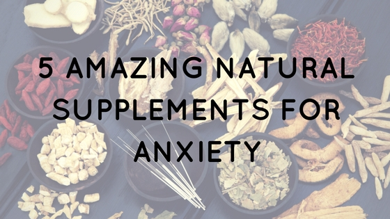 natural anxiety supplements