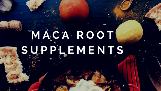 MACA ROOT SUPPLEMENTS